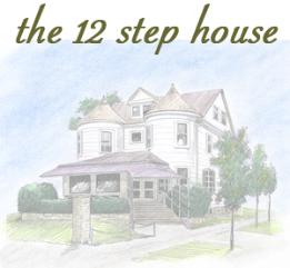 The Twelve Step House