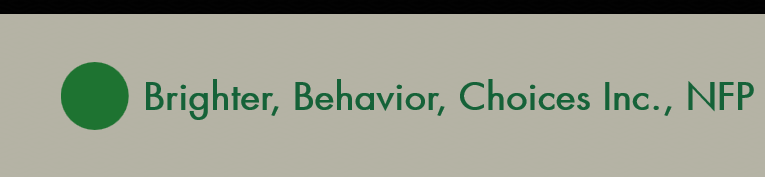 Brighter, Behavior, Choices Inc.
