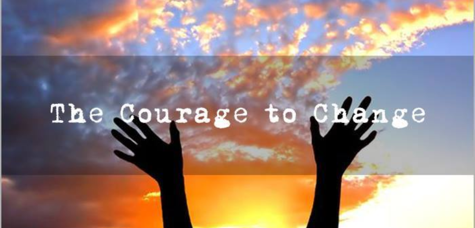 Courage to Change