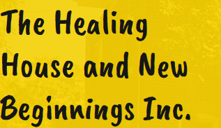 HEALING HOUSE AND NEW BEGINNINGS